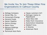 we invite you to join these other fine organizations in calhoun county