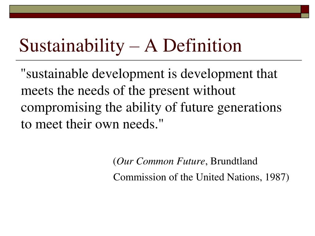 Sustainability – A Definition