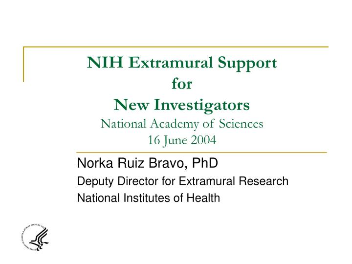 Nih extramural support for new investigators national academy of sciences 16 june 2004