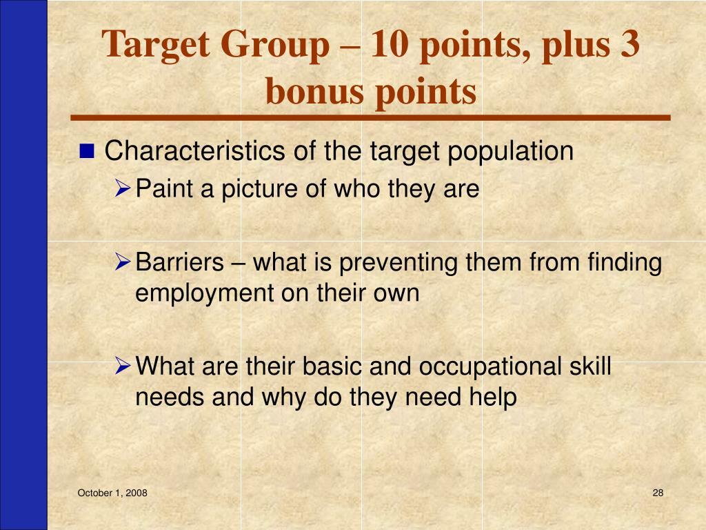 Target Group – 10 points, plus 3 bonus points