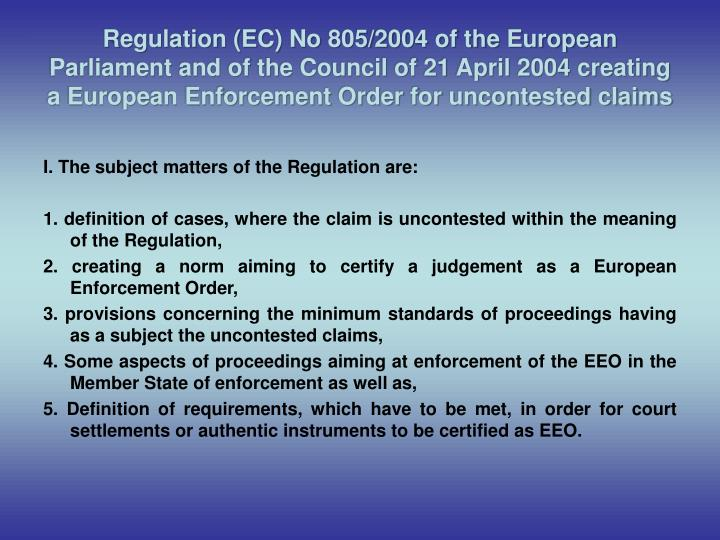 Regulation (EC) No 805/2004 of the European Parliament and of the Council of 21 April 2004 creating ...