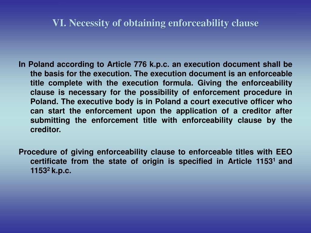 VI. Necessity of obtaining enforceability clause