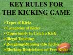 key rules for the kicking game