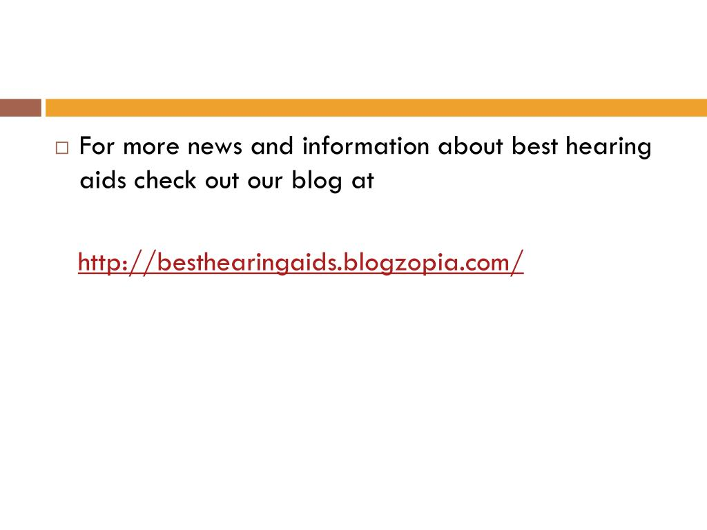 For more news and information about best hearing aids check out our blog at