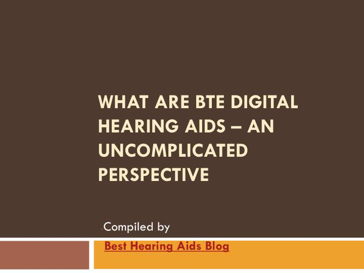 What are bte digital hearing aids an uncomplicated perspective