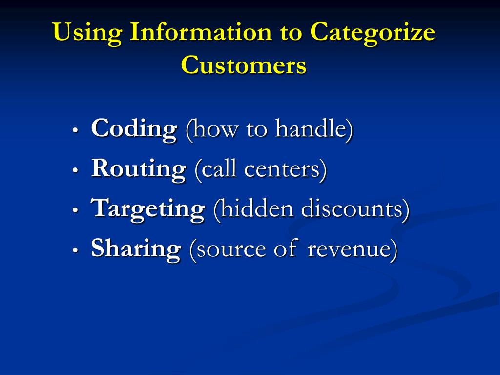 Using Information to Categorize Customers