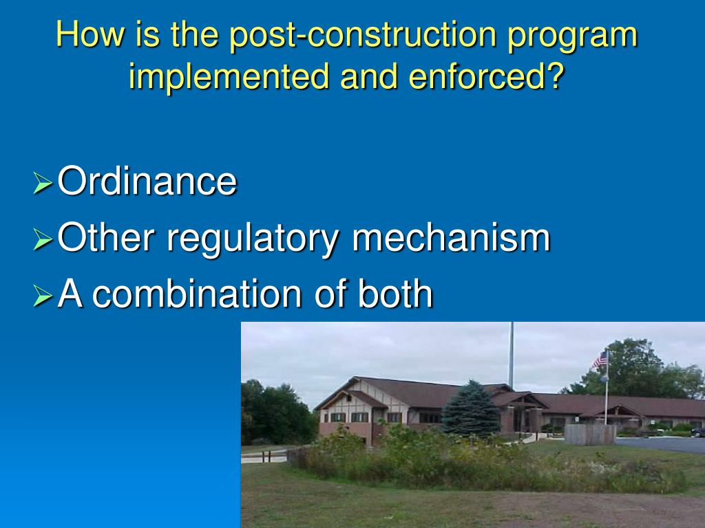 How is the post-construction program implemented and enforced?
