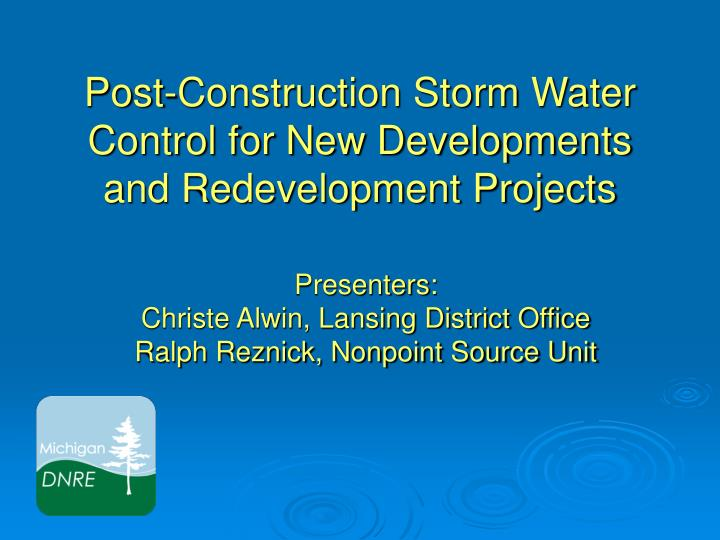 Post construction storm water control for new developments and redevelopment projects