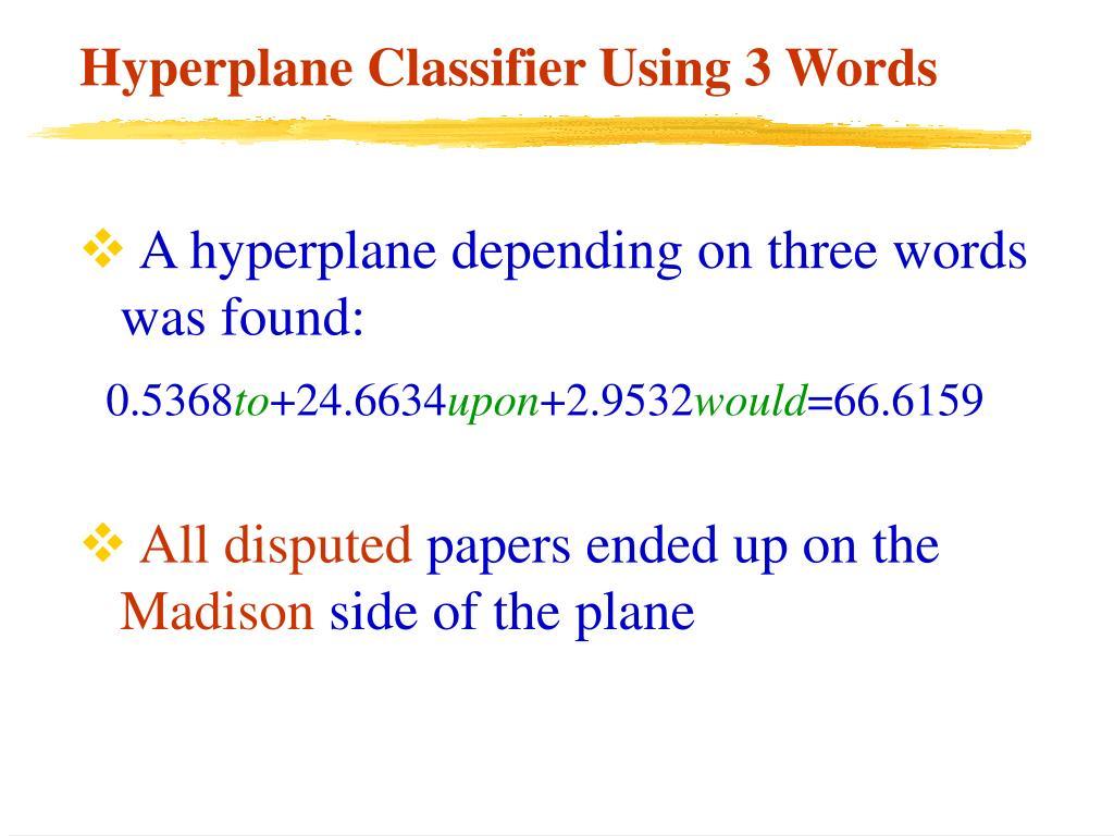 Hyperplane Classifier Using 3 Words