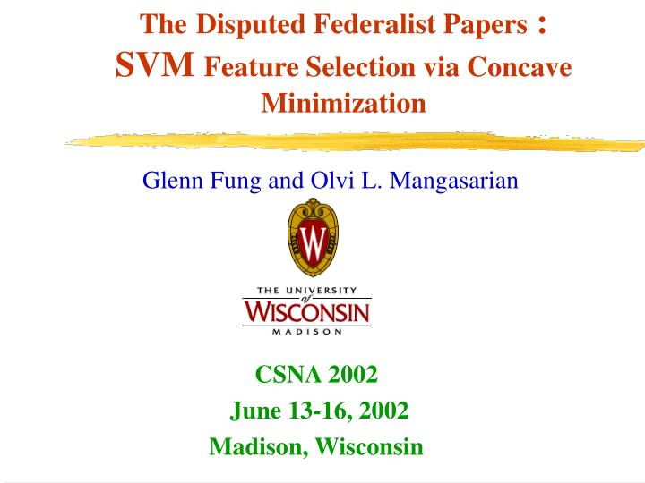 The disputed federalist papers svm feature selection via concave minimization