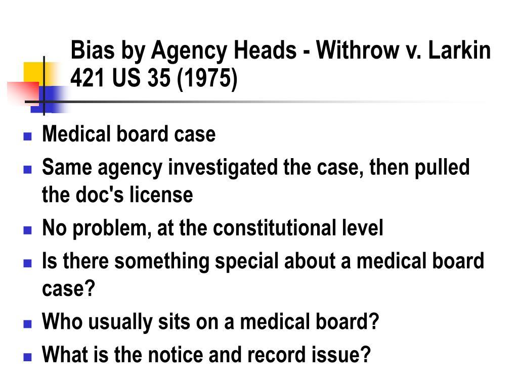 Bias by Agency Heads - Withrow v. Larkin 421 US 35 (1975)