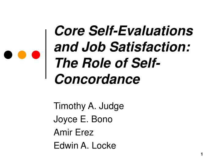 Core self evaluations and job satisfaction the role of self concordance