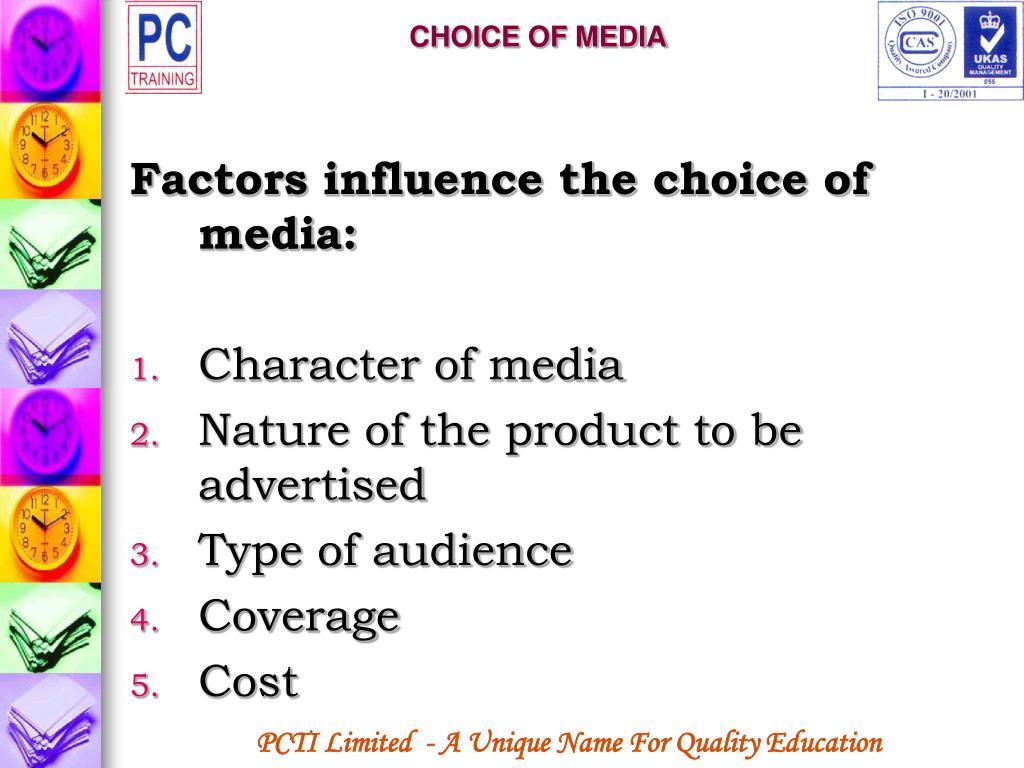 CHOICE OF MEDIA