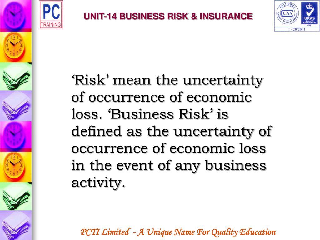 UNIT-14 BUSINESS RISK & INSURANCE