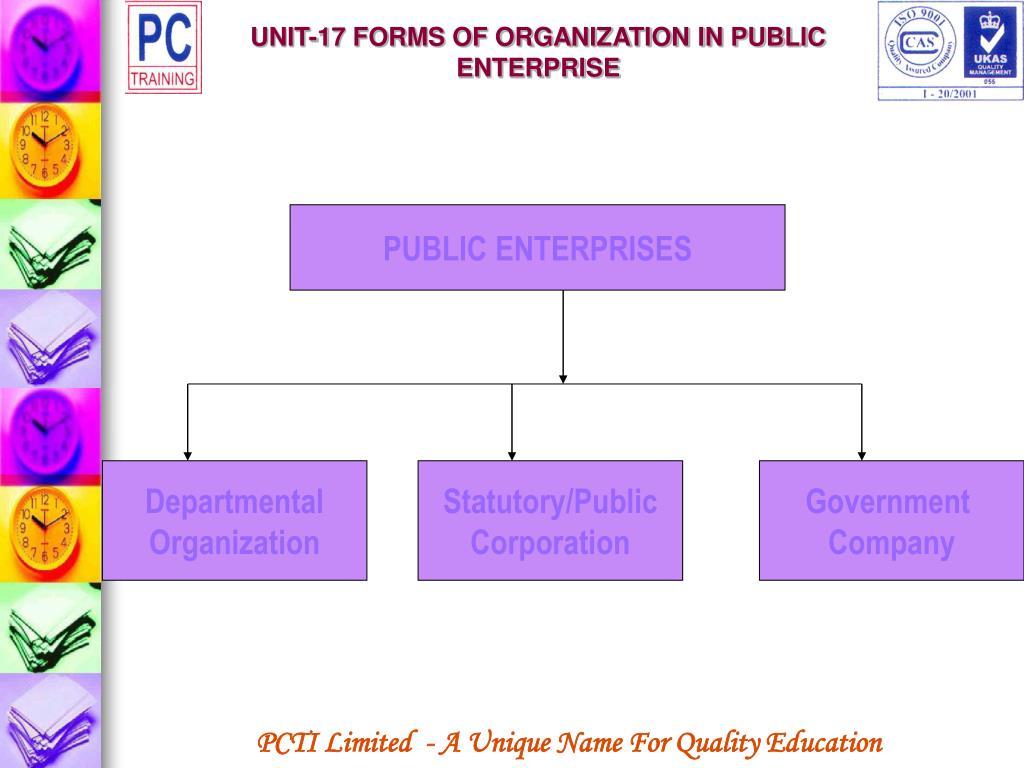 UNIT-17 FORMS OF ORGANIZATION IN PUBLIC ENTERPRISE