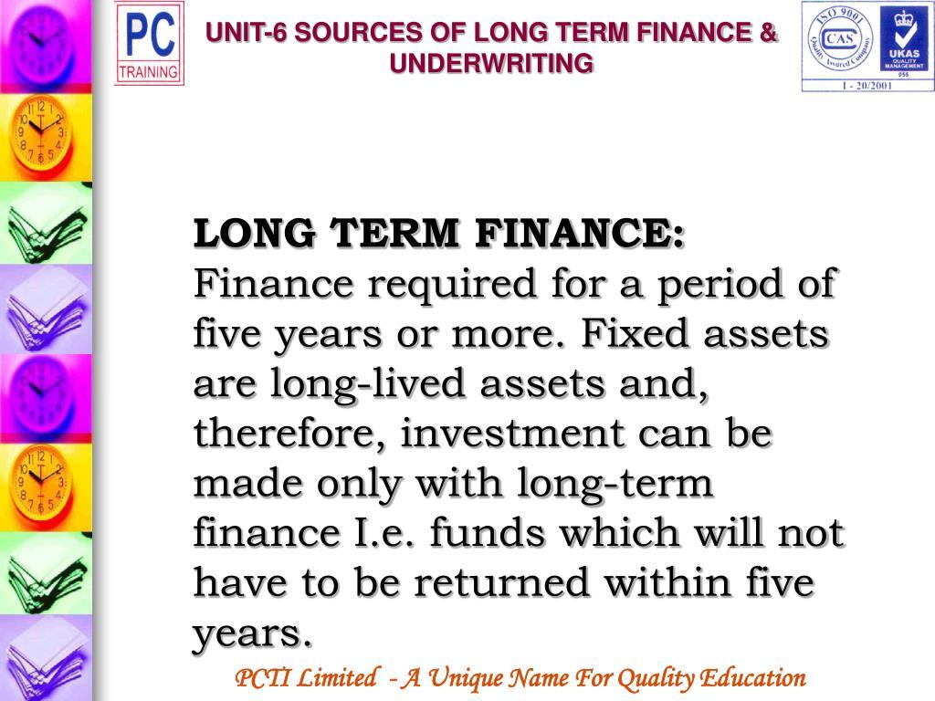 UNIT-6 SOURCES OF LONG TERM FINANCE & UNDERWRITING