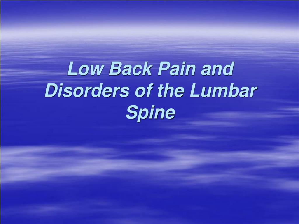 low back pain and disorders of the lumbar spine l.