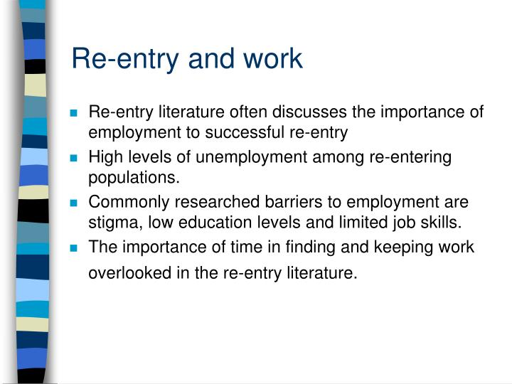 Re entry and work