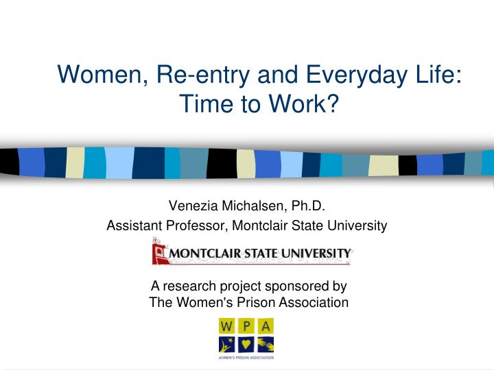 Women re entry and everyday life time to work