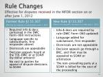 rule changes effective for disputes received in the mfdr section on or after june 1 2012