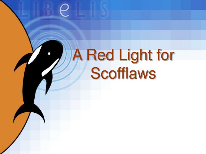A red light for scofflaws