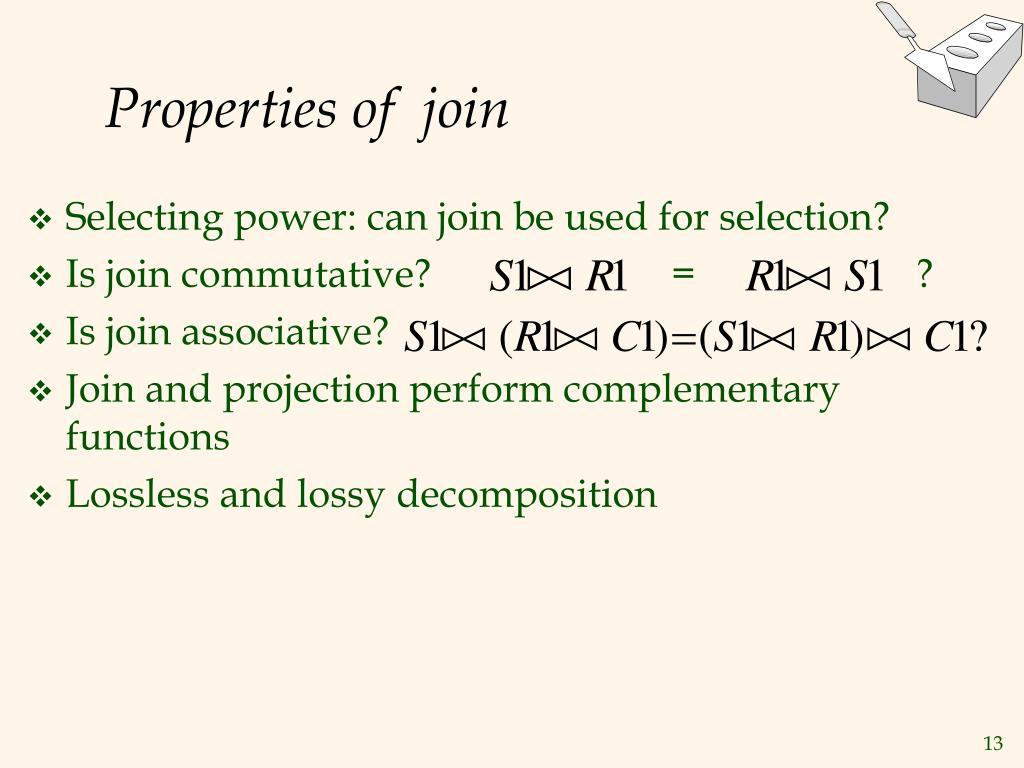 Properties of  join