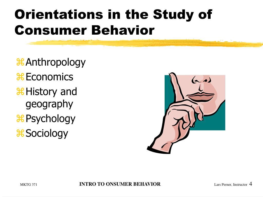 Orientations in the Study of Consumer Behavior