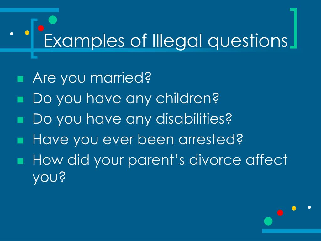 Examples of Illegal questions