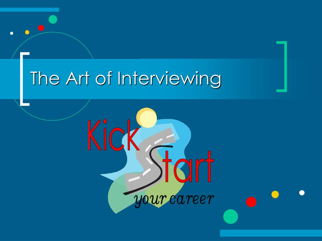 The Art of Interviewing