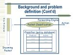 background and problem definition cont d9