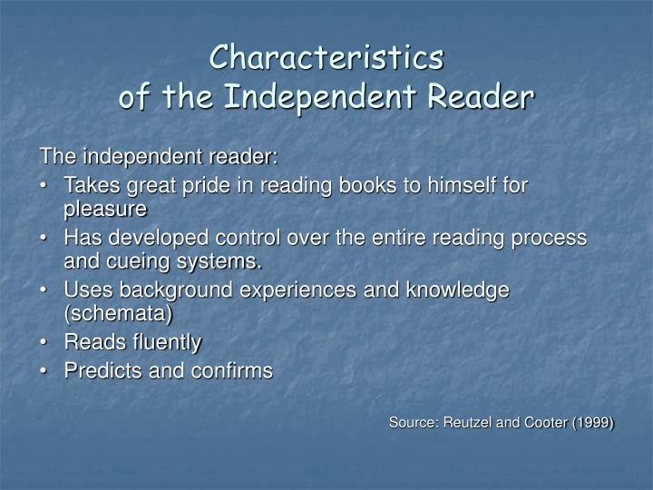 Characteristics of the independent reader