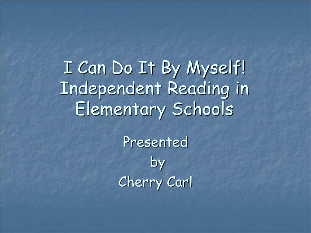 i can do it by myself independent reading in elementary schools l.