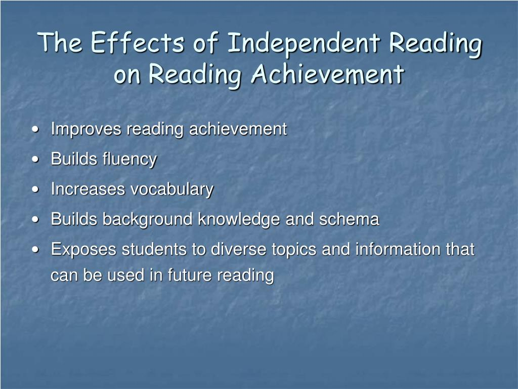 The Effects of Independent Reading on Reading Achievement