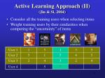active learning approach ii jin si 2004