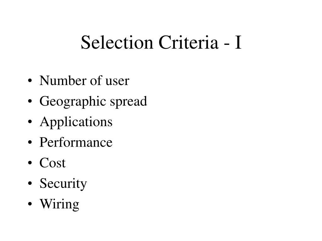 Selection Criteria - I