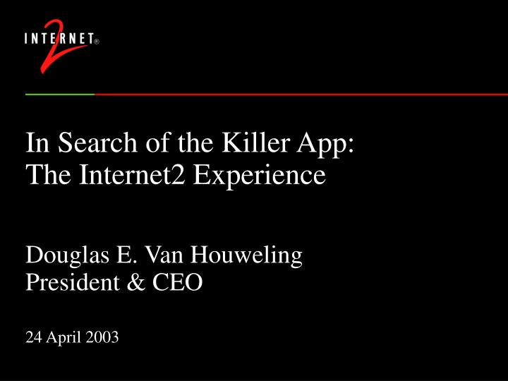 In search of the killer app the internet2 experience
