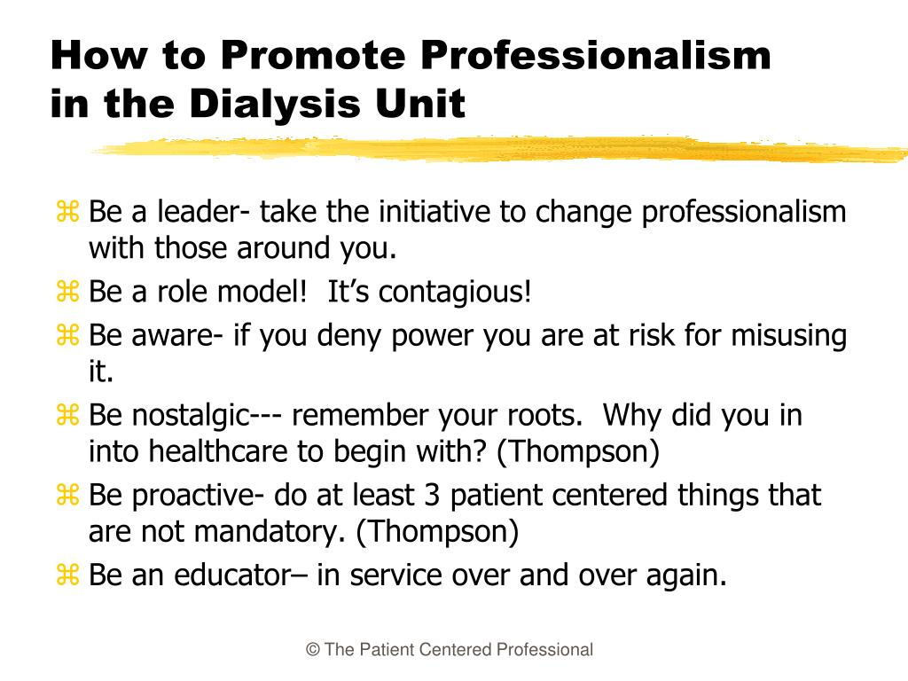 How to Promote Professionalism in the Dialysis Unit