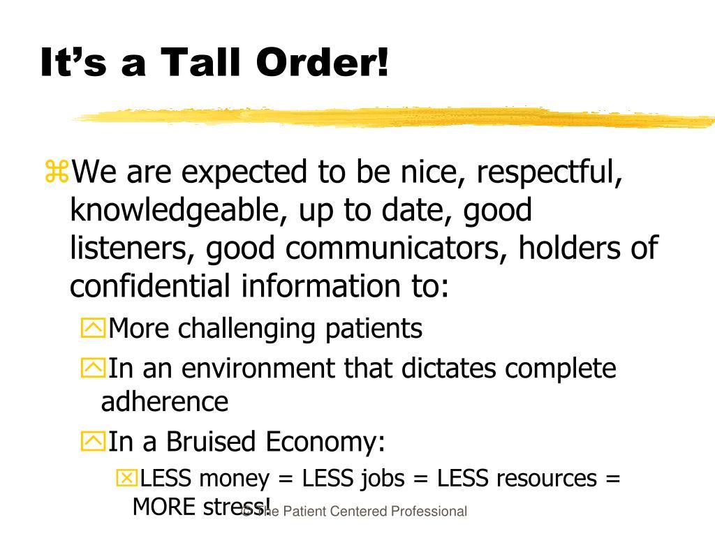 It's a Tall Order!
