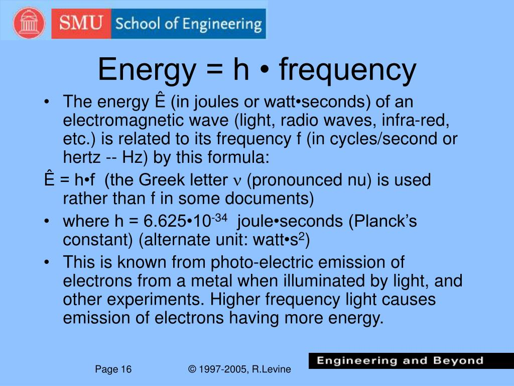 Energy = h • frequency