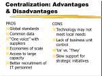 centralization advantages disadvantages