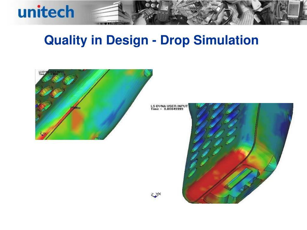 Quality in Design - Drop Simulation