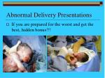 abnormal delivery presentations