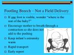 footling breech not a field delivery