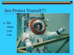 just protect yourself