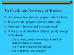 to facilitate delivery of breech