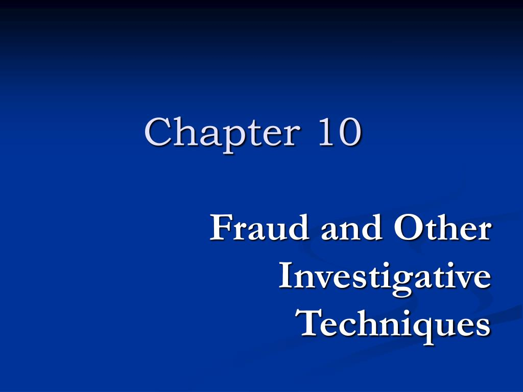 Fraud and Other Investigative Techniques