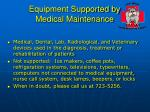 equipment supported by medical maintenance
