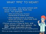 what ppe to wear