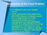 seriousness of the fraud problem