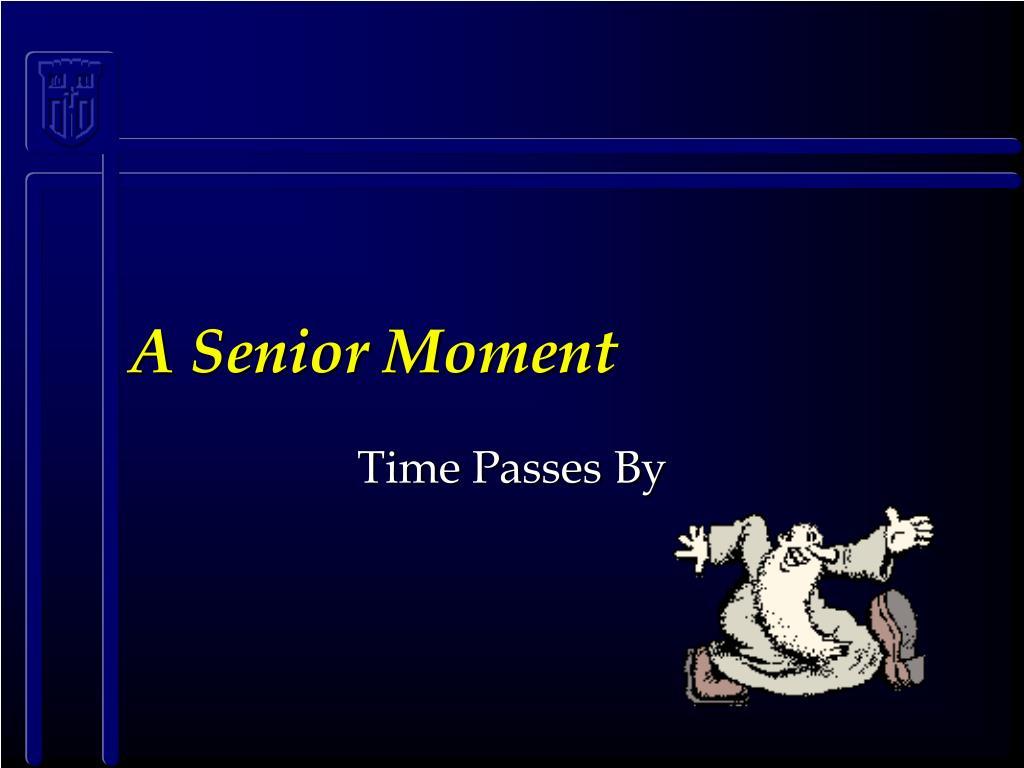 a senior moment l.